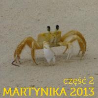 Martynika 2013 – relacja z podróży część 2 (plaże, ogrody, kraby, wodospad i inne takie)