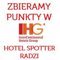 Tanie spanie w hotelach – zbieramy punkty w programie IHG, czyli krótko o tym jak najlepiej go wykorzystać (radzi Hotel Spotter)