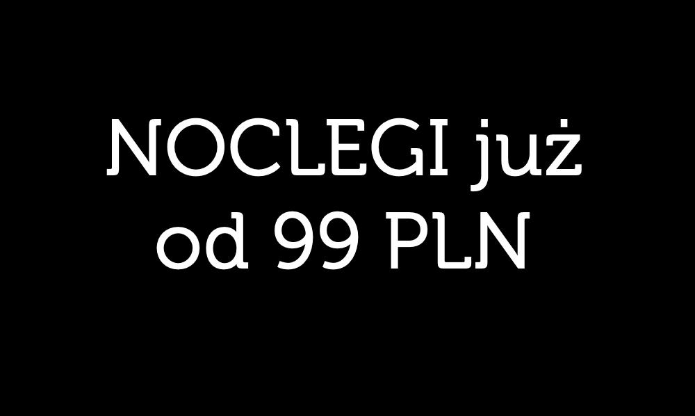 Noclegi z wyżywieniem w cenie od 99 PLN (wtorkowa promocja)