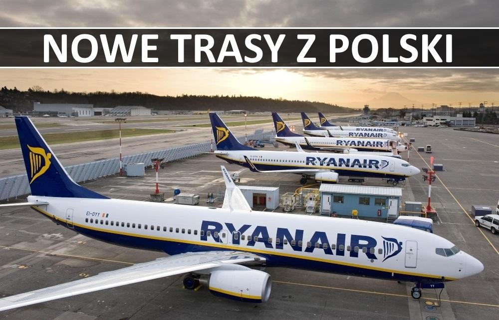 Ryanair: 27 nowych tras z Polski na lato 2020. A także dodatkowe 11 samolotów!