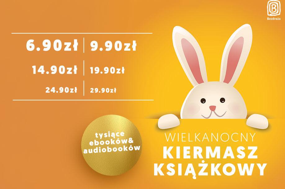 Bezdroża: Wielkanocny Kiermasz Książkowy. Okazje od 6,90zł