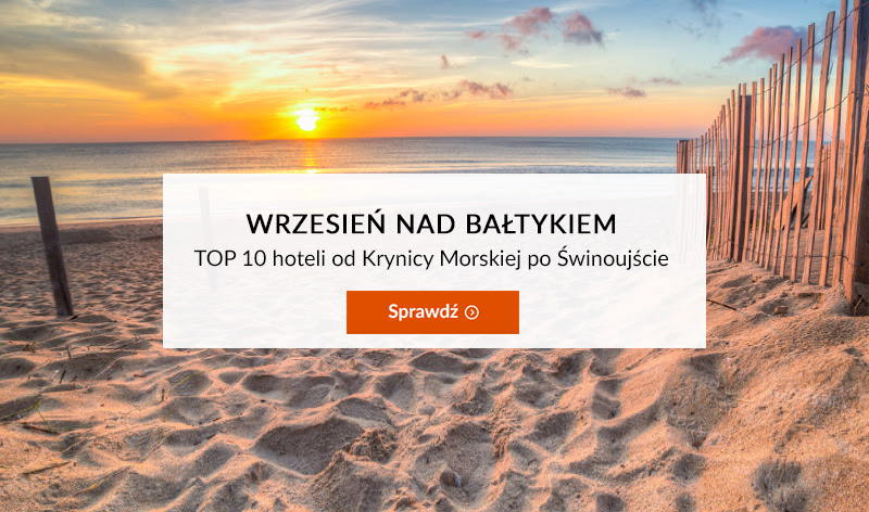 Bałtyk we wrześniu – TOP 10 hotelowych powodów, by tam być :)