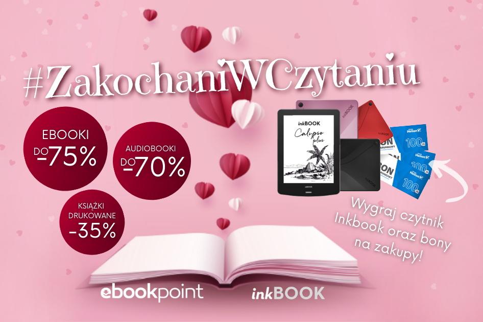 Walentynkowa wyprzedaż. Mega zniżka na ebooki i nie tylko!